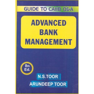 Toor's Advanced Bank Management - Guide to CAIIB Q&A by N. S. Toor and Arundeep Toor | Skylark Publication
