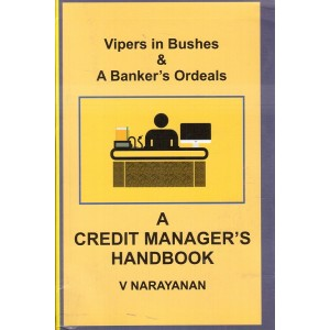 Skylark's Vipers in Bushes & A Banker's Ordeals : A Credit Manager's Handbook by V. Narayanan