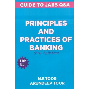 Toor's Principles & Practices of Banking (New Syllabus): Guide to JAIIB by N.S.Toor & Aundeep Toor | Skylark Publication