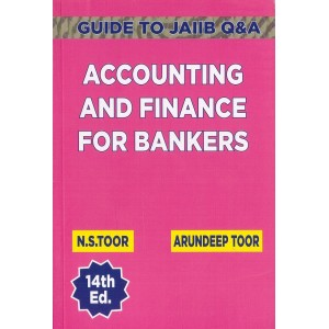 Toor's Accounting & Finance for Bankers : Guide to JAIIB Q&A by N. S.Toor & Arundeep Toor | Skylark Publication