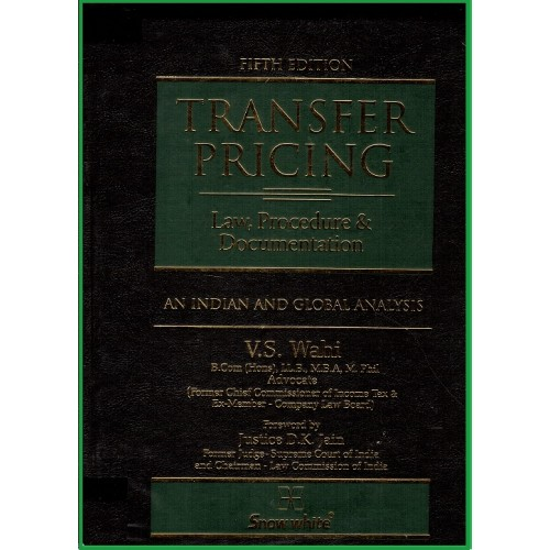Snow White's Transfer Pricing (Law Procedure & Documentation) [HB] by V.S. Wahi