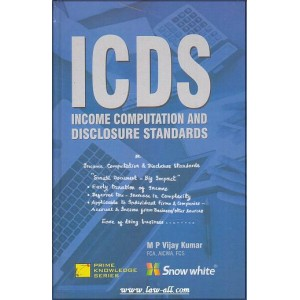 Snow White's ICDS -Income Computation and Disclosure Standards Compiled By M. P. Vijay Kumar