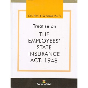 Snow White's Treatise on The Employees State Insurance Act, 1948 [HB] by S. D. Puri & Sudeep Puri