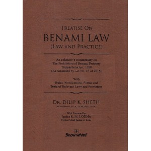 Snow White's Treatise on Benami Law (Law and Practice) by Dr. Dilip K. Sheth [HB]