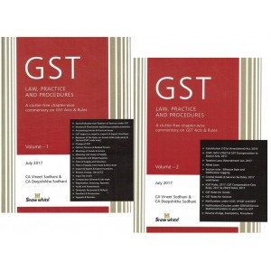 Snow White's GST Law Practice & Procedures by CA. Vineet & Deepshikha Sodhani [2 Vols]