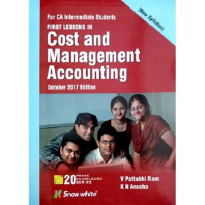 Snow White's First Lessons in Cost & Management Accounting for CA Inter [IPCC] May 2018 Exam by V. Pattabhi Ram [New Syllabus]