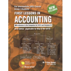 Snow White's First Lessons In Accounting For CA Intermediate [IPCC] Group I May & Nov 2018 Exam by M.P. Vijay Kumar [New Syllabus]