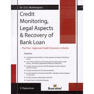 Credit Monitoring, Legal Aspects and Recovery Of Bank Loan by Dr. D. D. Mukherjee, V. Rajaraman | Snow White Publication