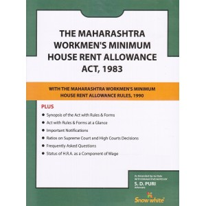 Snow White's The Maharashtra Workmen's Minimum House Rent Allowance Act, 1983 Bare Act by Adv. S. D. Puri