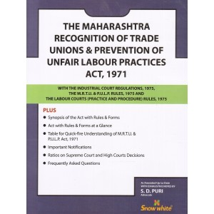 The Maharashtra Recognition of Trade Unions and Prevention of Unfair Labour Practices (MRTU & PULP) Act, 1971 Bare Act by Adv. S. D. Puri - Snow White Publications