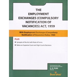 Snow White's The Employment Exchanges (Compulsory Notification of Vacancies) Act, 1959 Bare Act by Adv. S. D. Puri