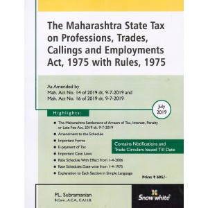 PL. Subramanian's Maharashtra State Tax On Professions, Trade, Callings & Employments Act, 1975 with Rules, 1975 by Snow White Publication