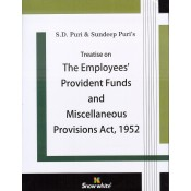 Snow White's Treatise on The Employees Provident Funds and Miscellaneous Provisions Act, 1952 [EPF] by S. D. Puri & Sundeep Puri [HB]