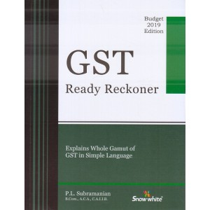 Snow White Publication's GST Ready Reckoner by PL. Subramanian | Budget 2019 Edition