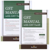 Snow White's GST Manual with GST Tariff 2019 by CA. Vineet Sodhani & CA. Deepshikha Sodhani | Budget 2019 Edition [2 Volumes]
