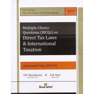 Snow White Publication's Multiple Choice Questions (MCQs) on Direct Tax Laws & International Taxation for CA Final May/November 2019 Exam by T. N. Manoharan, G. R. Hari