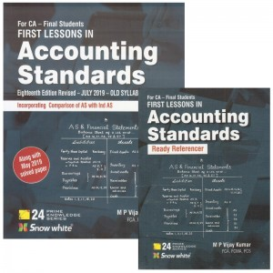 Snow White's First Lessons in Accounting Standards with Ready Referencer for CA Final 2020 Exam [Old Syllabus] by M P Vijay Kumar