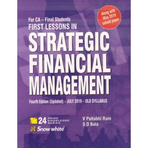 Snow White's First Lesson in Strategic Financial Management [SFM] For CA Final November 2019 Exam [Old Syllabus] By V. Pattabhi Ram and S. D. Bala