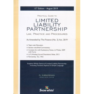 Snow White's Practical Guide to Limited Liability Partnership : Law, Practice & Procedures [LLP-HB] by PL. Subramanian