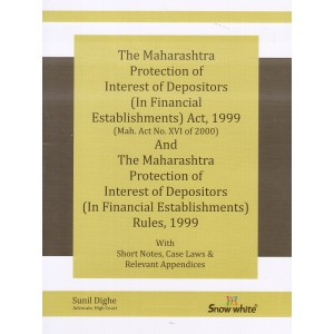 Snow White Publication's The Maharashtra Protection of Interest of Depositors (In Financial Establishmens) Act, 1999 & Rules, 1999 Bare Act by Sunil Dighe
