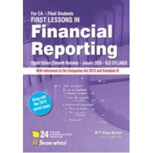 Snow White's First Lesson in Financial Reporting for CA Final May 2020 Exam (Old Syllabus) by M. P. Vijay Kumar