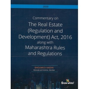 Snow White's Commentary on The Real Estate (Regulation and Development) Act, 2016 along with Maharashtra Rules and Regulations, 2017 [HB] by Bhoumick Vaidya | RERA Act 2016