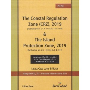 Snow White Publication's The Coastal Regulation Zone (CRZ), 2019 & The Island Protection Zone, 2019 Latest Case Laws & Notes by Pritha Dave