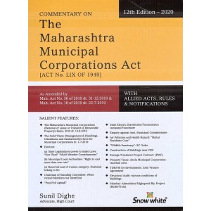 Snow White's Commentary on The Maharashtra Municipal Corporations Act, 1949 (HB - MMC Act) by Adv. Sunil Dighe