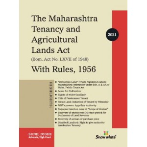 Snow White's The Maharashtra Tenancy and Agricultural Lands Act, 1948 with Rules, 1956 by Adv. Sunil Dighe