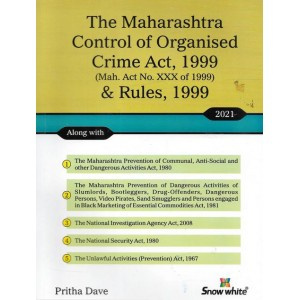 Snow White's The Maharashtra Control of Organised Crime Act, 1999 & Rules, 1999 [MCOCA] by Pritha Dave