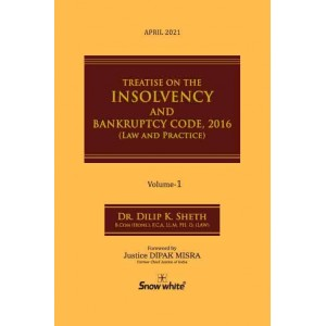 Snow White's Treatise on The Insolvency and Bankruptcy Code 2016 (Law & Practice) by Dilip K. Sheth [2 Vols.]