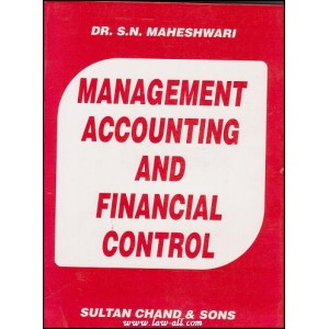 Sultan Chand & Son's Management Accounting and Financial Control by Dr. S. N. Maheshwari for CA, CS, CMA etc