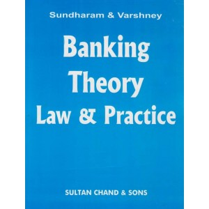 Sultan Chand's Banking Theory Law & Practice by K.P.M Sundharam, P. N. Varshney