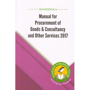 Sumedha's Manual for Procurement of Goods & Consultancy and Other Services 2017