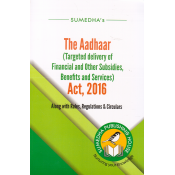 Sumedha's The Aadhaar (Targeted Delivery of Financial and Other Subsidies, Benefits and Services) Act, 2019 along with Rules, Regulations & Circulars