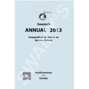 Swamy's Annual 2013 (Compendium of Orders on Service Matters) by Muthuswamy and Brinda