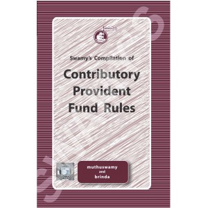 Swamy's Compilation of Contributory Provident Fund Rules (C-19)