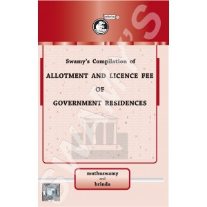Swamy's Compilation of Allotment and Licence Fee of Government Residences
