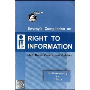 Swamy's Compilation on Right to Information Act, Rules, Orders and Guides by Muthuswamy & Brinda (C-69)