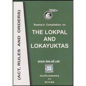 Swamy's Compilation on The Lokpal and Lokayuktas by Muthuswamy and Brinda