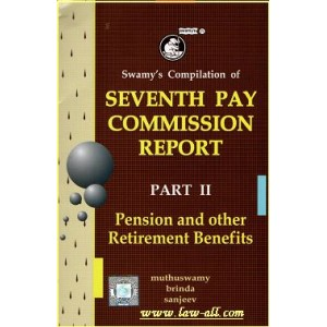 Swamy's Compilation of Seventh Pay Commission Report : Part  II - Pension & Other Retirement Benifits by Muthuswamy, Brinda & Sanjeev [C-72]