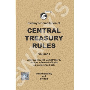 Swamy Publisher's Compilation of Central Treasury Rules, Vol- I
