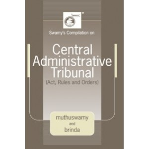 Swamy's Central Administrative Tribunal (Act, Rules and Orders)