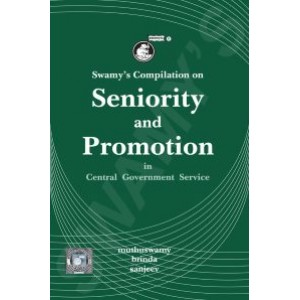 Swamy's Compilation on Seniority and Promotion in Central Government Service (C-44) by Muthuswamy & Brinda