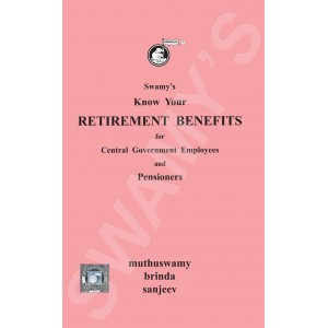Swamy Publisher's Know Your Retirement Benefits for CGES (S-5)