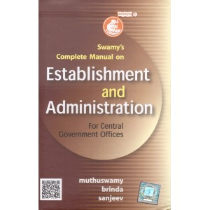 Swamy's Complete Manual on Establishment and Administration for Central Government Offices [S-2]