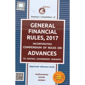 Swamy's Compilation of General Financial Rules, 2017 with Free MCQs (C-13) by Muthuswamy, Brinda & Sanjeev [GFR]