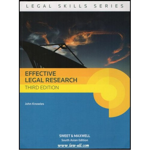 Sweet & Maxwell's Legal Skills Series: Effective Legal Research by John Knowles (3rd South Asian Edition, Nov. 2014)