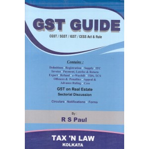 Tax'N Law's GST Guide [CGST/SGST/IGST/CESS Act & Rules] by R. S. Patil