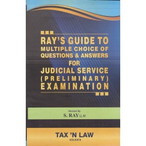 S. Ray's Guide to Multiple Choice of Questions & Answers for Judicial Service (Preliminary) Examination 2020 by Tax 'N Law | JMFC